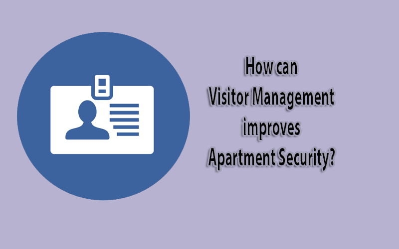 How can visitor management improve apartment security?