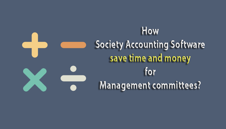 How can Society Accounting Software save time and money for Management committees?