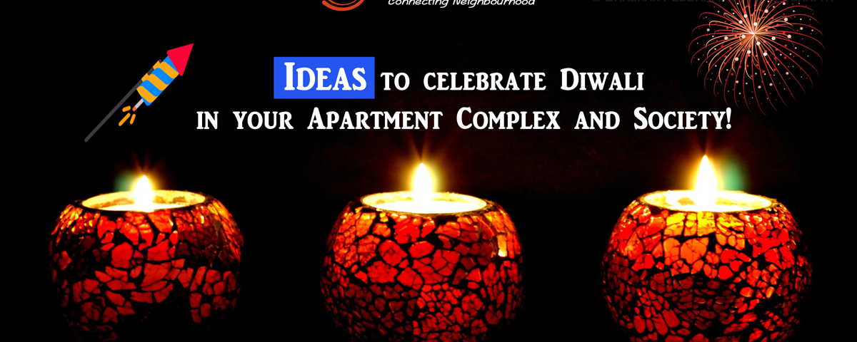 Ideas to celebrate Diwali in your Apartment Complex and Society