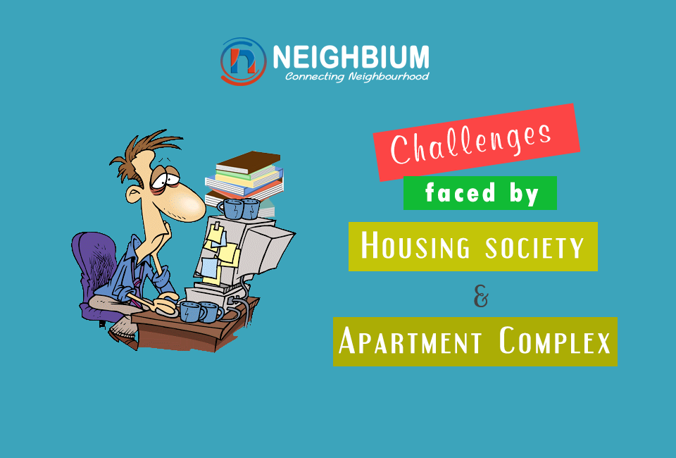 Challenges faced by a housing society and apartment complex