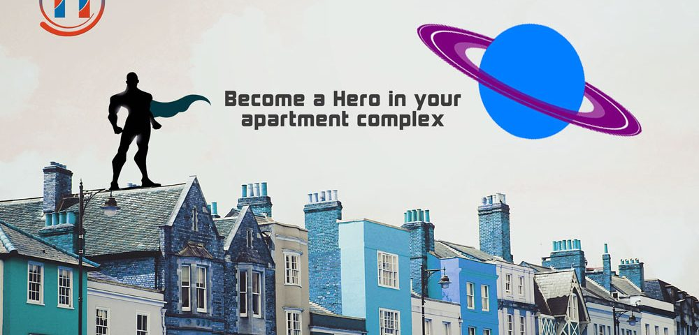 Become a Hero in your apartment complex