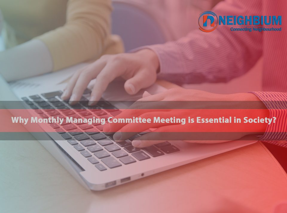 Why Monthly Managing Committee Meeting is Essential in residential society
